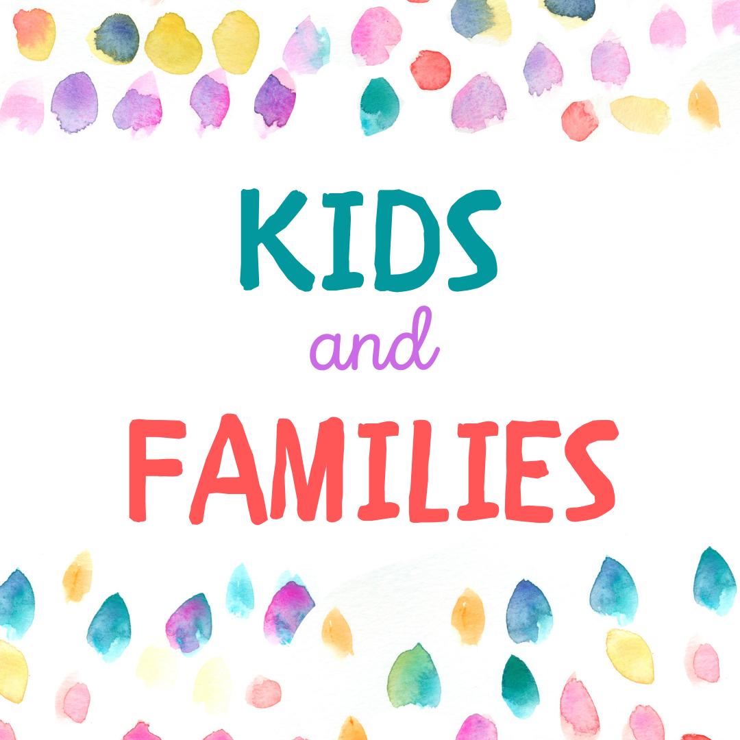 Kids and Families